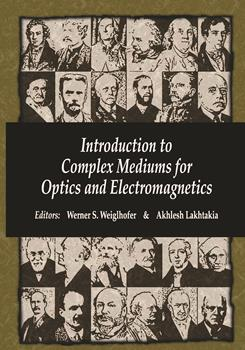 Introduction to Complex Mediums for Optics and Electromagnetics
