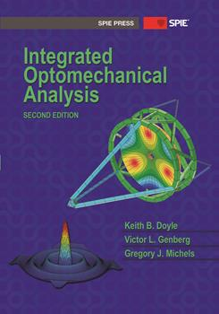 Integrated Optomechanical Analysis, Second Edition
