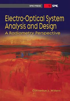Electro-Optical System Analysis and Design: A Radiometry Perspective